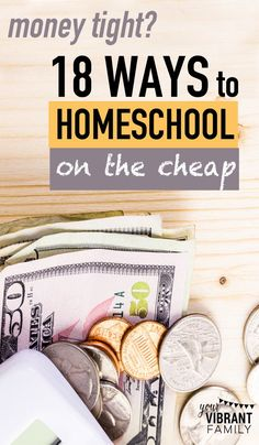 Are you a homeschool family on a tight budget (like my family is)? It's still possible to homeschool well, even when money is tight! Here are 18 secrets that can save you money big time! #18 and #6 are my favorite…
