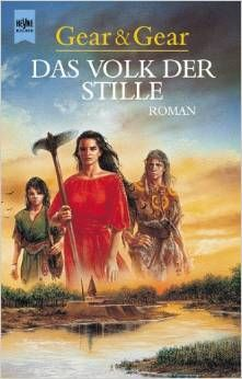 Das Volk der Stille (People of the Silence) by Kathleen ONeal Gear and W. Michael Gear ISBN-10: 3453160975 ISBN-13: 978-3453160972
