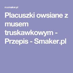 Placuszki owsiane z musem truskawkowym - Przepis - Smaker.pl