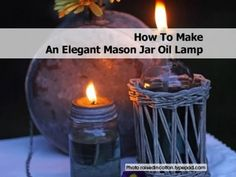 How To Make An Elegant Mason Jar Oil Lamp
