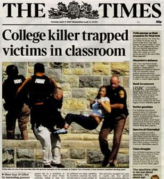 The Virginia Tech massacre was a school shooting that took place on April 16, 2007, on the campus of Virginia Polytechnic Institute and State University in Blacksburg, Virginia, United States. Seung-Hui Cho, a senior at Virginia Tech, shot and killed 32 people and wounded 17 others in two separate attacks, approximately two hours apart, before committing suicide .The massacre is the deadliest shooting incident by a single gunman in U.S. history
