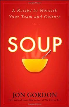 Soup: A Recipe to Nourish Your Team and Culture by Jon Gordon, http://www.amazon.com/dp/0470487844/ref=cm_sw_r_pi_dp_d.-drb18JS1WN