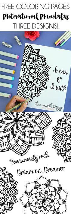 Motivational Mandala Free Coloring Pages (3 Design Options)! http://dawnnicoledesigns.com