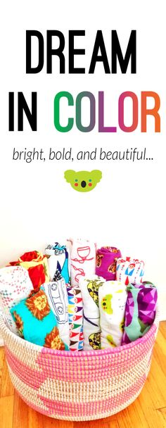 Dream in color.  Wrap your baby in bright, bold, beautiful blankets!