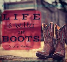 Life is better in boots. Boots are life! Country Girl Life, Country Girl Quotes, Cute N Country, Country Girls, Country Music, Southern Quotes, Girl Sayings, Country Sayings, Country Strong