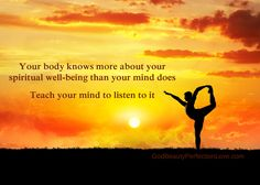 mind body spirit | Your body knows more about your spiritual well-being than you mind ...