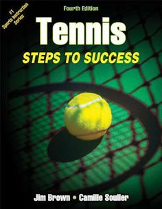 Buy Tennis: Steps to Success by Camille M. Soulier, Jim M. Brown and Read this Book on Kobo's Free Apps. Discover Kobo's Vast Collection of Ebooks and Audiobooks Today - Over 4 Million Titles! Jim Brown, Steps To Success, Sports Medicine, Play Tennis, Tennis Players, Book Format, Good Books, Things That Bounce, Improve Yourself