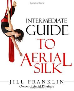 Intermediate Guide to Aerial Silk by Jill Franklin http://www.amazon.com/dp/0692548467/ref=cm_sw_r_pi_dp_-2tLwb0PFY5NY