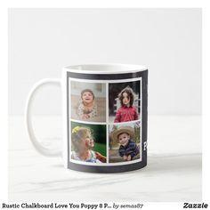 Rustic Chalkboard Love You Poppy 8 Photo Collage Coffee Mug Create Your Own Mug, Grandpa Gifts, Photo Mugs, Poppy, Chalkboard, Funny Jokes, Coffee Mugs, Love You, Collage