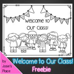 Welcome to Our Class FREEBIE!  Includes sheets for Pre-K through Third Grade.  Perfect for the first day of school!