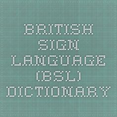 Search and compare thousands of words and phrases in British Sign Language (BSL). The largest collection of video signs online. British Sign Language, Bsl, Educational Websites, Signs, Words, Shop Signs, Horse, Sign