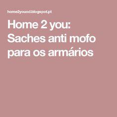 Home 2 you: Saches anti mofo para os armários