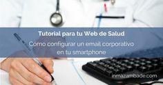 Cómo configurar Webmail en iOS para llevar el correo corporativo en tu smarphone #médicosonline #saluddigital #webdesalud #correoweb
