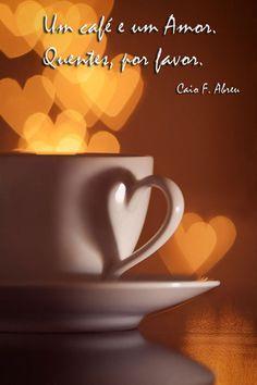Frases para Facebook Um café e um amor. Quentes, por favor