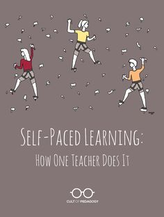Self-Paced Learning: How One Teacher Does It | Cult of Pedagogy