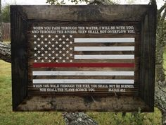 Firefighters Thin Red Line Framed Rustic Flag Isaiah 43:2 Firefighter Family, Firefighter Decor, Volunteer Firefighter, Firefighter Quotes, Firefighter Tattoos, House Rules Sign, Thin Red Line Flag, Fireman Sam, Wood Flag