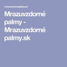 Mrazuvzdorné palmy - Mrazuvzdorné palmy.sk