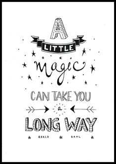 """A little magic can take you a long way."""