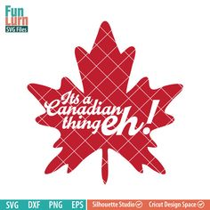 Its a Canadian thing eh SVG files, DXF EPS PNG and Ai Files for Silhouette Cameo, Cricut etc. Instant off on newsletter subscription Silhouette Cameo, Silhouette Projects, Cricut Canada, Canadian Things, Cricut Craft Room, Silhouette Studio Designer Edition, Canada Day, Svg File, Cricut Design