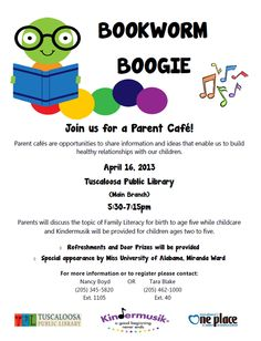 Bookworm Boogie! A family literacy program with discussions for the adults and Kindermusik for the children ages 2-5. April 16, 2013 at the Main Library from 5:30-7:15 pm