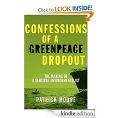 Dr. Patrick Moore was one of the original founders of Greenpeace. He is an educated, experienced, and PhD credentialed ecologist and environmental advocate who couldn't take the lies and sensationalism anymore.