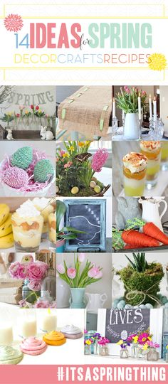 14 crafts, decor and recipe ideas for SPRING!