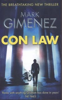 Con Law by Mark Gimenez. Excellent book! 4 1/2 stars. Finished February 2016.