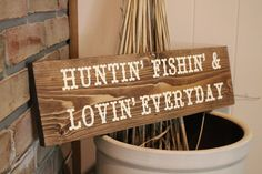 Hunting Fishing Wood Sign - Rustic Decor - Cabin Decor - Home Decor - Custom Sign - Hunting Sign - Fishing Sign - Man Cave - Outdoors by MittenGirlzDesigns on Etsy  change to huntin, fishin, and poopin everyday for baby nursery