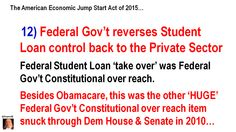 Congress. ANNOUNCE & UNLEASH 1st 5 programs NOW! #12 America Fed Gov't out of Banking, reverses Student Loan Control