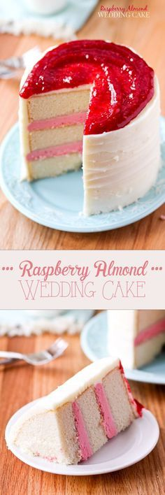 RASPBERRY ALMOND WEDDING CAKE -- easily the best cake I've ever eaten. Definitely don't wait for a wedding to make this one.