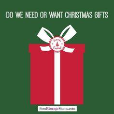 Do We Need Or Want Christmas Gifts   via www.FoodStorageMoms.com