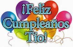FELIZ CUMPLEAÑOS TÍO - Bonitos mensajes de feliz cumpleaños para ...