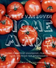 "Home Made, Yvette VanBoven. So well designed with good, quirky recipes.  I made something recently had me stir cheese into a sauce until ""used."" How charming!"