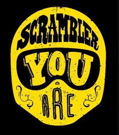 Scrambler you are Motorcycle Logo, Motorcycle Design, Scrambler Ride, Ducati Desmo, Automotive Logo, Typo Design, Apparel Design, Custom Paint, Logos