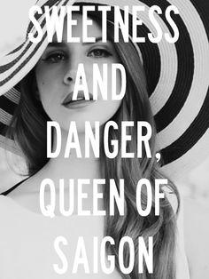 Lana Del Rey - National Anthem _ Sweetness and danger, queen of Saigon.