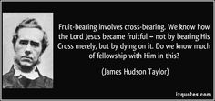 Fruit-bearing involves cross-bearing. We know how the Lord Jesus became fruitful – not by bearing His Cross merely, but by dying on it. Do w...
