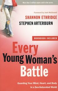 Every Young Woman's Battle with Workbook   -               By: Shannon Ethridge, Stephen Arterburn