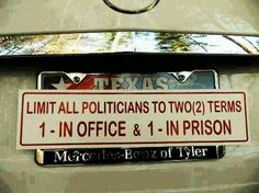 Not a fan of term limits...but I may have to rethink that!