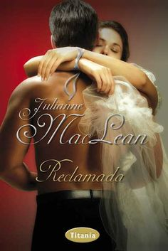 "SERIE ""HIGHLANDERS"" #2 - Reclamada // Julianne MacLean // Titania romántica histórica (Ediciones Urano)"