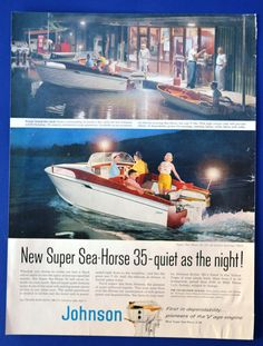 """1958 JOHNSON OUTBOARD ENGINE vintage magazine advertisement """"quiet as the night"""" ~ New Super Sea-Horse 35 -- quiet as the night! Whether you choose to cruise out into a black velvet night or race the spray across sun-sparkled waters, this Super Sea-Horse Vintage Sled, Vintage Boats, Vintage Stuff, Retro Advertising, Vintage Advertisements, John Boats, Outboard Boat Motors, Runabout Boat, Boat Restoration"""