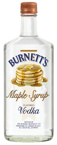 Buttered Pancakes (cocktail)  3/4 oz Burnett's Maple Syrup Flavored Vodka  3/4 oz Burnett's Whipped Cream Flavored Vodka  6 oz cola    Build ingredients in a glass filled with ice and stir gently.  (more recipes, follow the link)