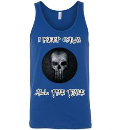 I Keep Calm All The Time Skull Unisex Tank Top