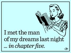 I met the man of my dreams last night... in chapter five.