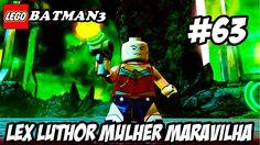 Lego Batman 3│#63│ LEX LUTHOR DISFARCE DA MULHER MARAVILHA  (DUBLADO)HD-...