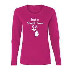 Buy Now.  Michigan Small Town Girl https://royalmajestees.com/product/womens-long-sleeve-michigan-small-town-girl-shirt/   $22.00 #michigan #mitten #shirt #womens #womans #girls #juniors #clothes #clothing #apparel #fashion #pink #royalmajestees