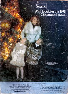 Sears Christmas Wish Book, the only catalog that had all of the selections that were available to Santa.