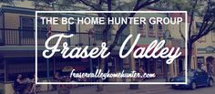 THE BC HOME HUNTER GROUP REAL ESTATE TEAM #Vancouver #NorthVan #SouthSurrey #Langley #WhiteRock l #WestVancouver l #NorthVancouver l #MapleRidge l #FraserValley l #Burnaby l #FortLangley l #PittMeadows l #Delta l #Richmond l #CoalHarbour l #Surrey l #Abbotsford l #FraserValley l #Kerrisdale l #Cloverdale l #Coquitlam l #Richmond l #PortMoody Your Urban & Suburban Real Estate Team