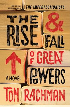 The Rise & Fall of Great Powers by Tom Rachman Tooly Zylberberg, the American owner of an isolated bookshop in the Welsh countryside, conducts a life full of reading, but with few human beings. Ex Libris, Cool Books, New Books, Christmas Carol, Book Cover Design, Book Design, Best Books Of 2014, Design Digital, Design Typography