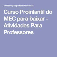 Curso Proinfantil do MEC para baixar - Atividades Para Professores