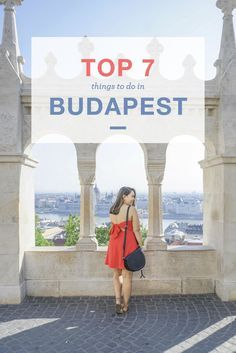 Top 7 Things to do in Budapest | Budapest Hungary | Europe | What to see in Budapest | Budapest Itinerary